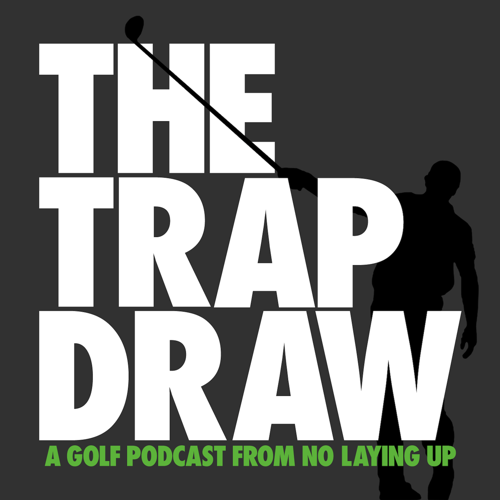 TrapDraw Podcast – No Laying Up podcast