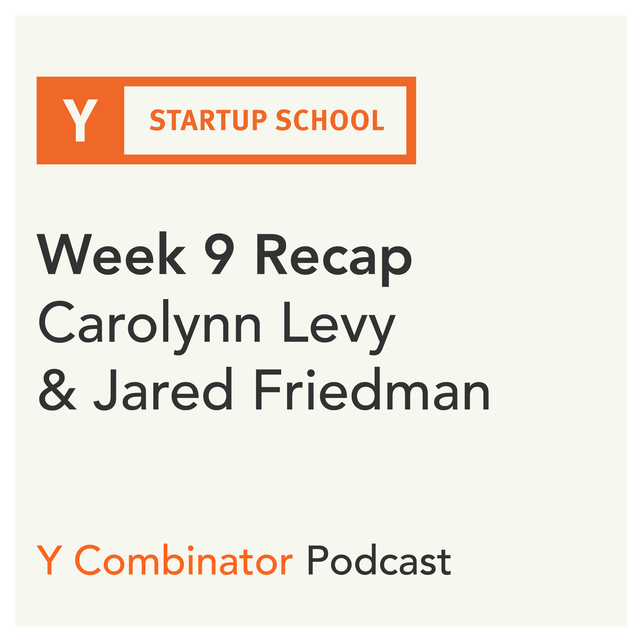 #150 - Startup School Week 9 Recap - Carolynn Levy on Modern Startup Financing and Jared Friedman's Advice for Hard-tech and Biotech Founders