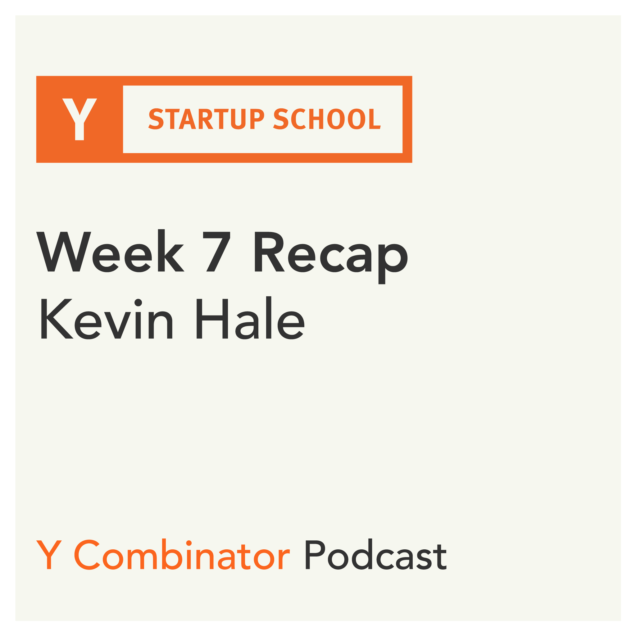 #148 - Startup School Week 7 Recap - Kevin Hale on Conversion Rates and Pricing